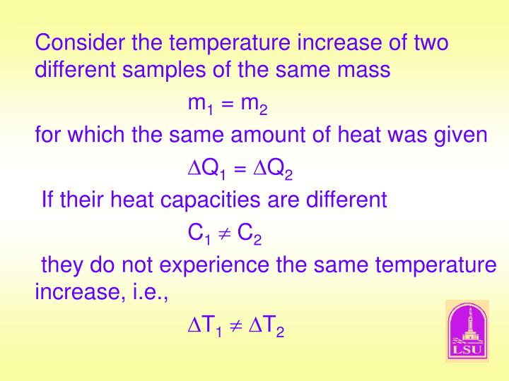 Consider the temperature increase of two different samples of the same mass