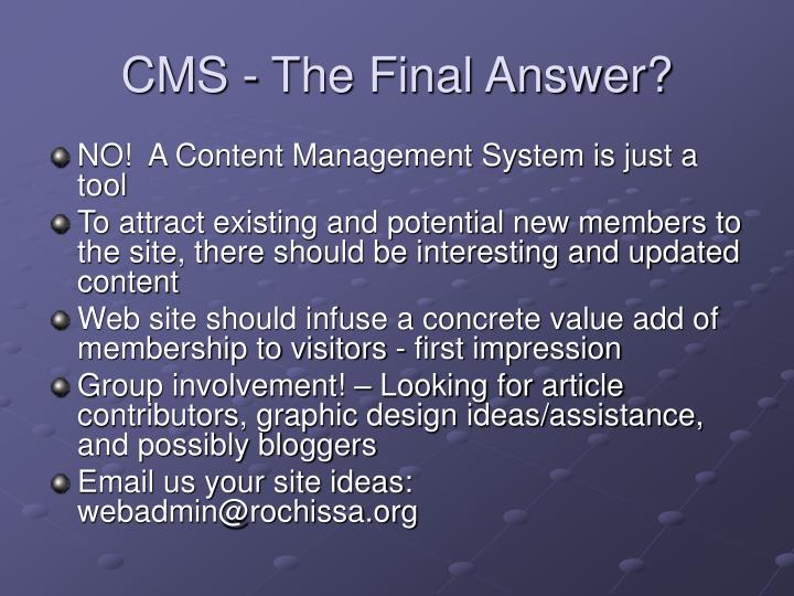 CMS - The Final Answer?