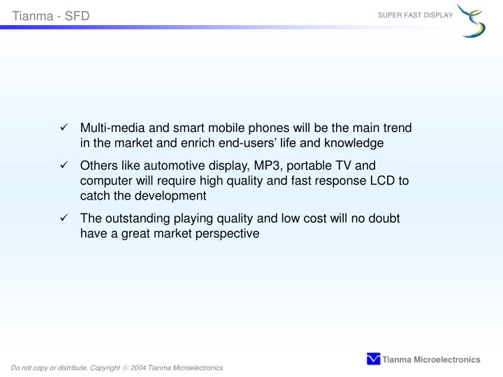 Multi-media and smart mobile phones will be the main trend in the market and enrich end-users' life and knowledge