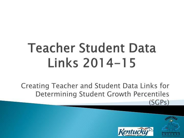 Teacher Student Data Links 2014-15