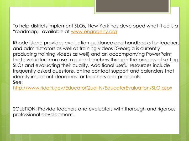 "To help districts implement SLOs, New York has developed what it calls a ""roadmap,"" available at"