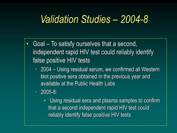 Validation Studies – 2004-8