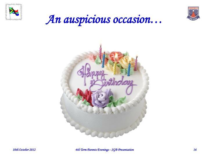 An auspicious occasion…