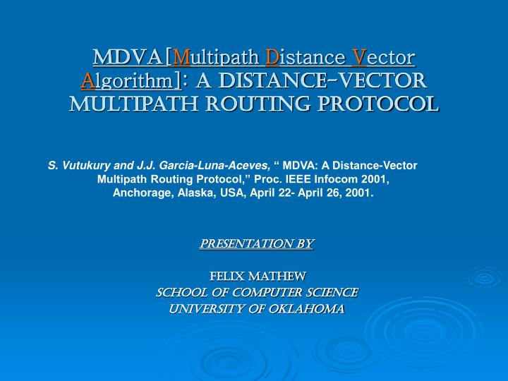 Mdva m ultipath d istance v ector a lgorithm a distance vector multipath routing protocol