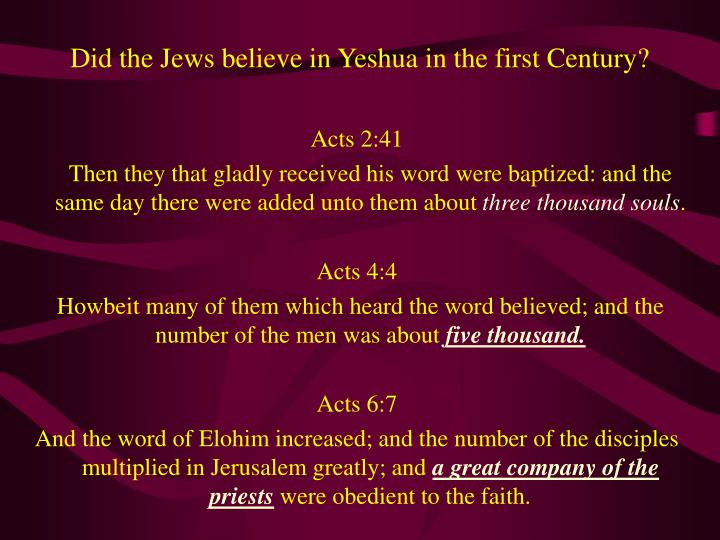 Did the Jews believe in Yeshua in the first Century?