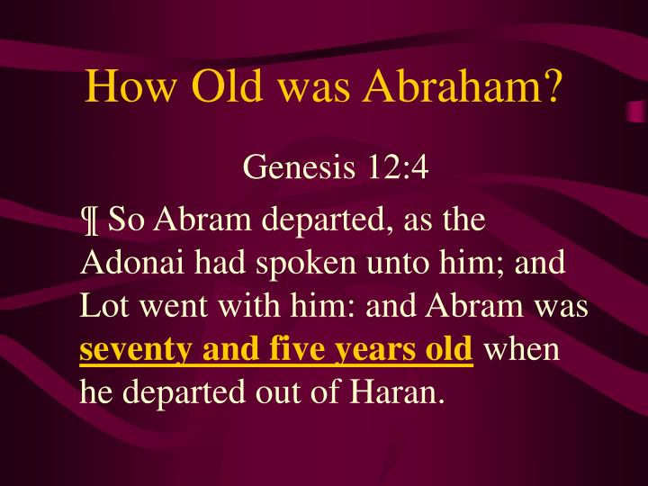 How Old was Abraham?