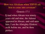 how was abraham when yhvh ask him to come into covenant