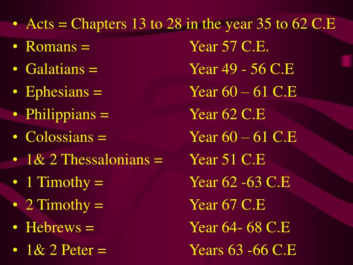 Acts = Chapters 13 to 28 in the year 35 to 62 C.E