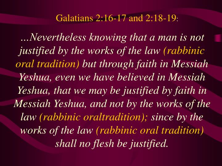Galatians 2:16-17 and 2:18-19
