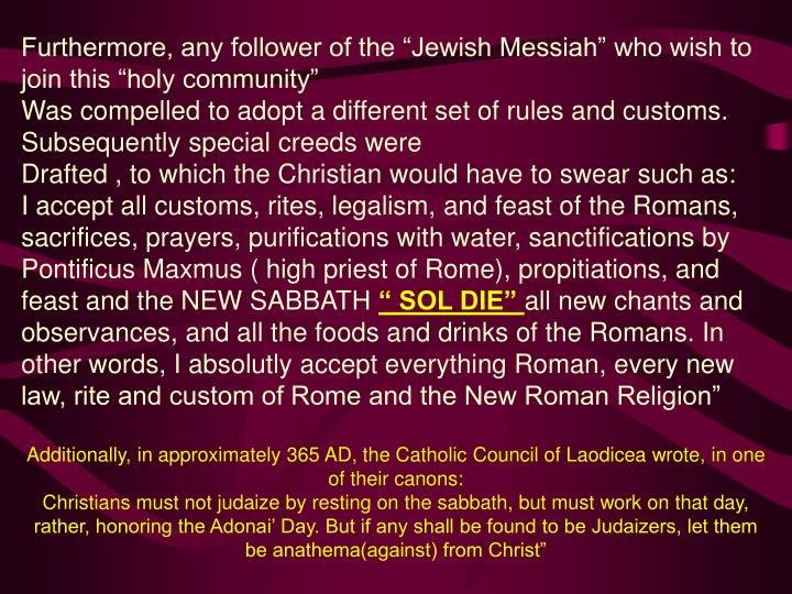 "Furthermore, any follower of the ""Jewish Messiah"" who wish to join this ""holy community"""