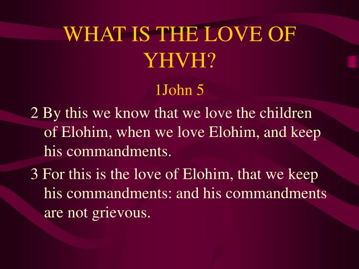 WHAT IS THE LOVE OF YHVH?