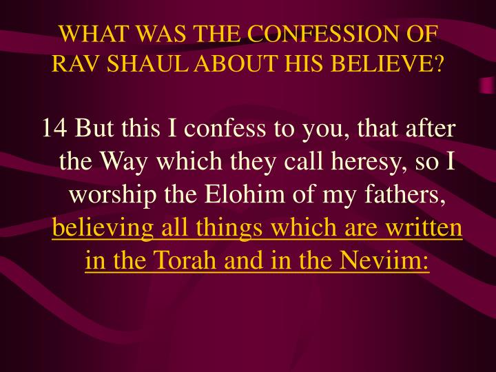 WHAT WAS THE CONFESSION OF RAV SHAUL ABOUT HIS BELIEVE?