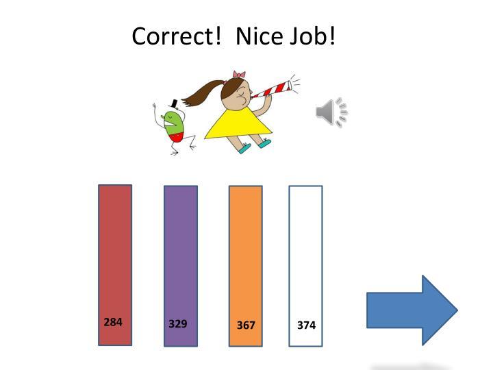 Correct!  Nice Job!