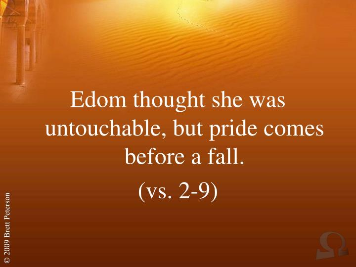 Edom thought she was untouchable, but pride comes before a fall.