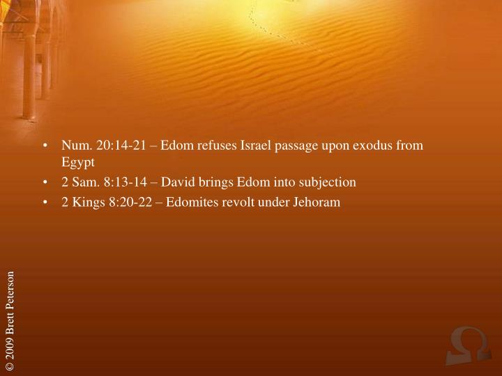 Num. 20:14-21 – Edom refuses Israel passage upon exodus from Egypt