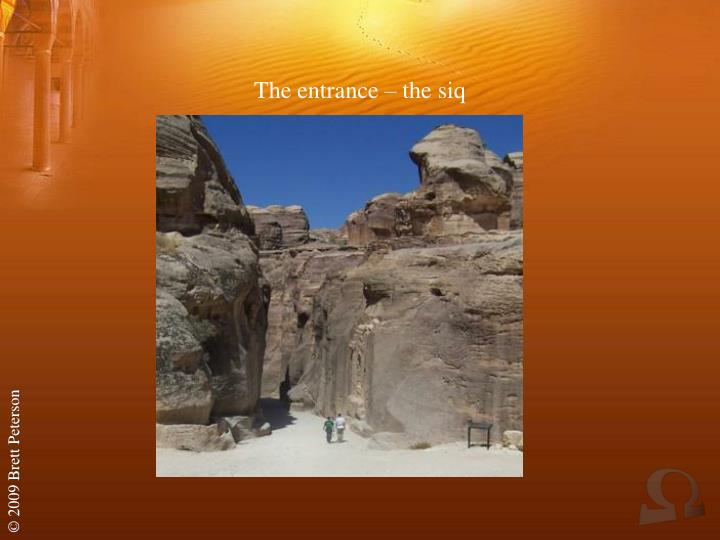 The entrance – the siq