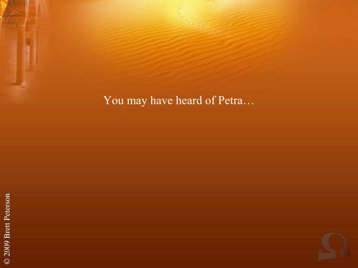 You may have heard of Petra…