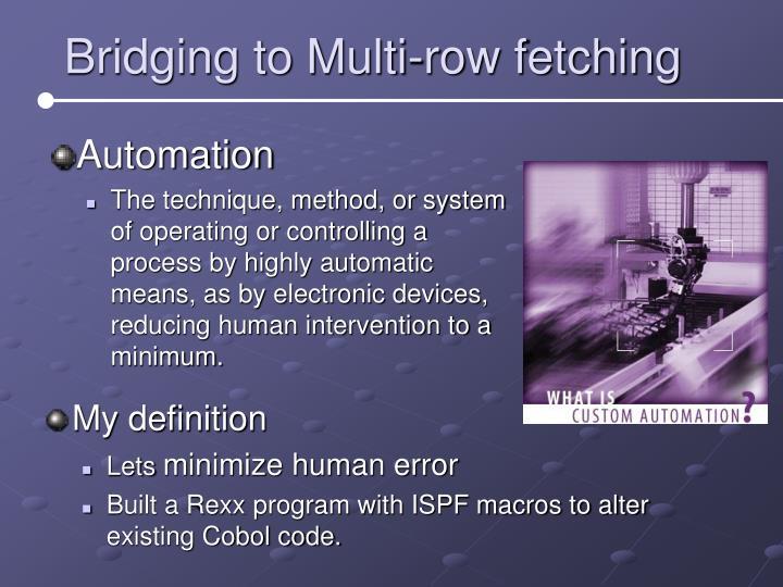 Bridging to Multi-row fetching