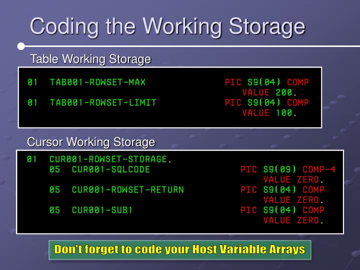 Don't forget to code your Host Variable Arrays