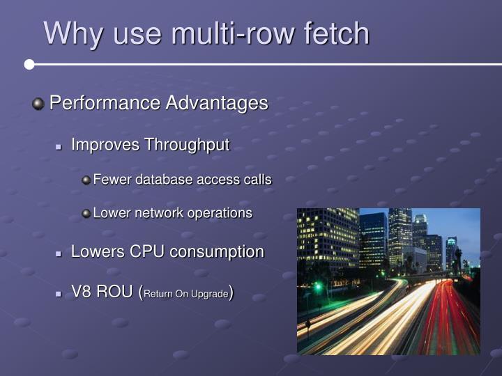 Why use multi-row fetch