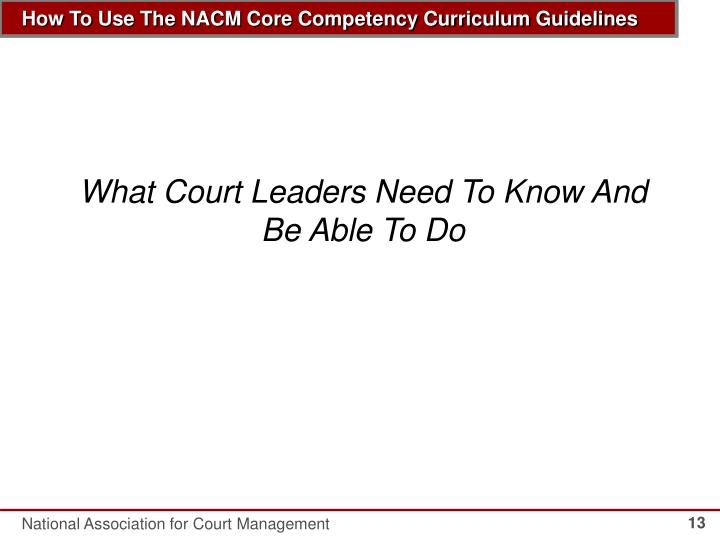 What Court Leaders Need To Know And Be Able To Do