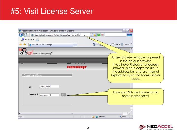 #5: Visit License Server