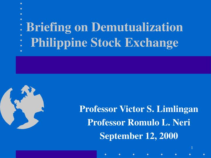 Briefing on demutualization philippine stock exchange