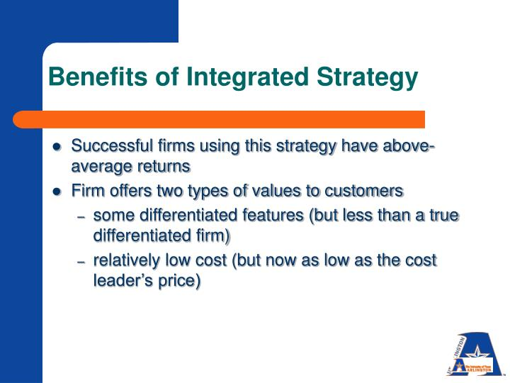 Benefits of Integrated Strategy