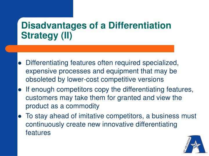 Disadvantages of a Differentiation Strategy (II)