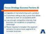 focus strategy success factors ii