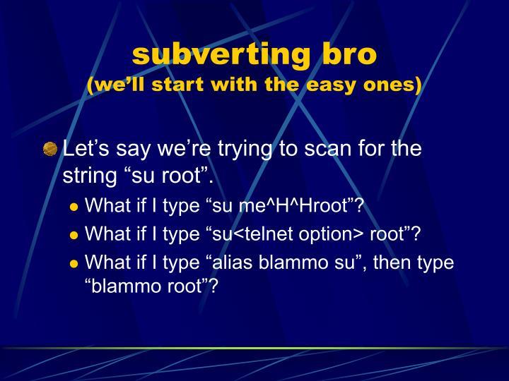 subverting bro