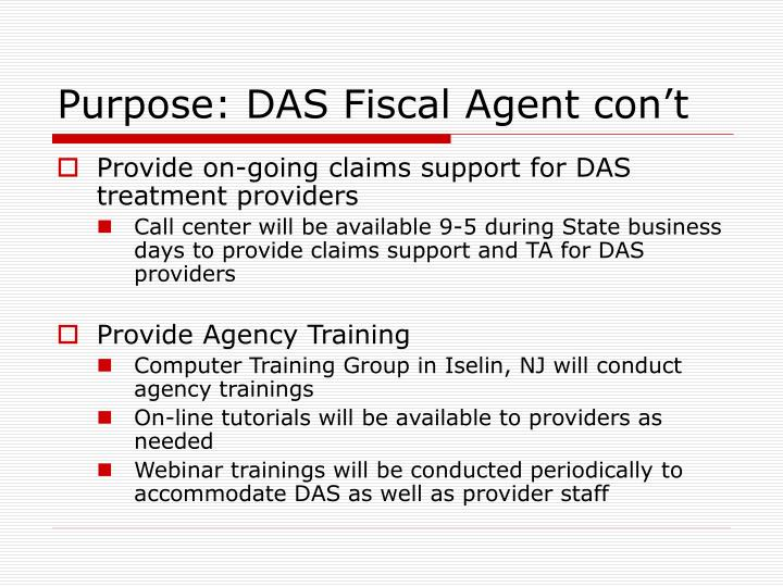 Purpose: DAS Fiscal Agent con't