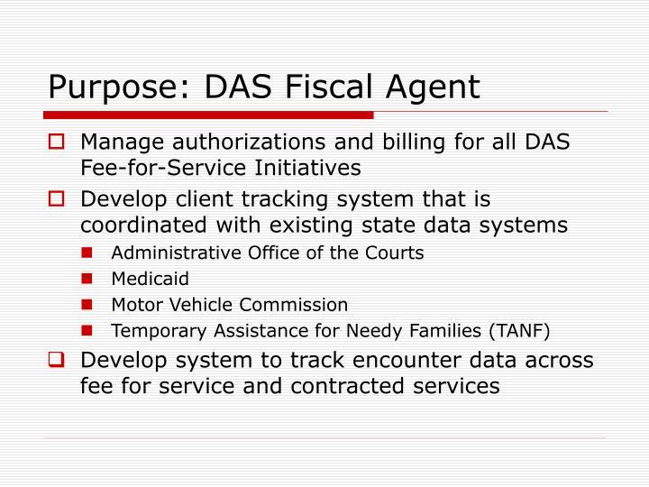 Purpose: DAS Fiscal Agent
