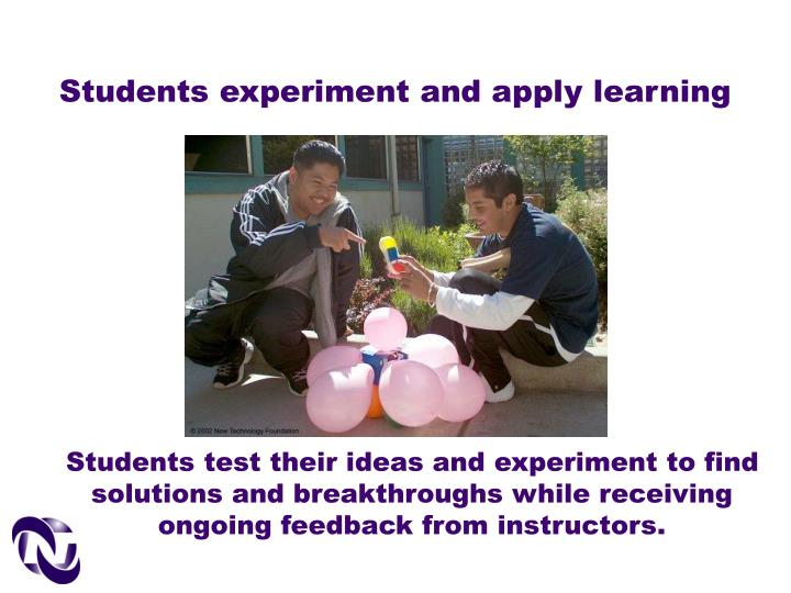 Students experiment and apply learning