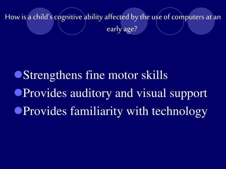 How is a child's cognitive ability affected by the use of computers at an early age?