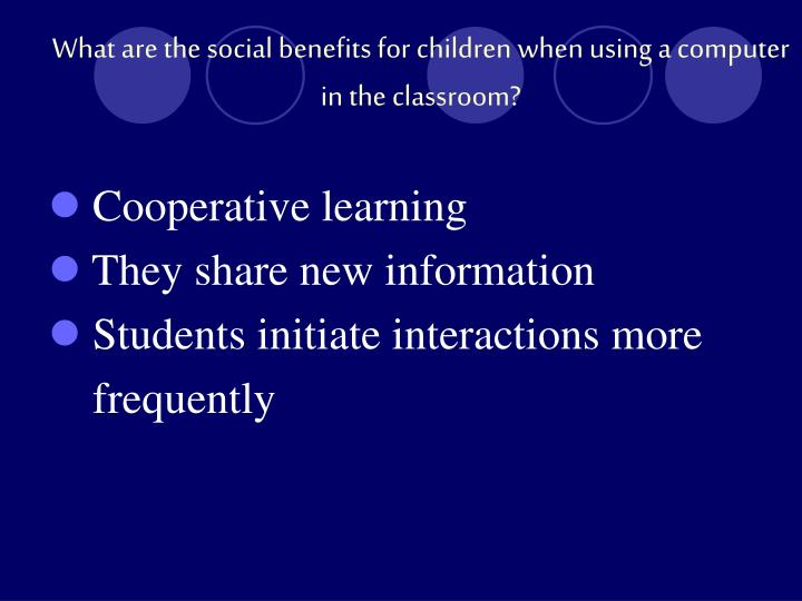What are the social benefits for children when using a computer in the classroom?