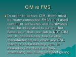 cim vs fms1