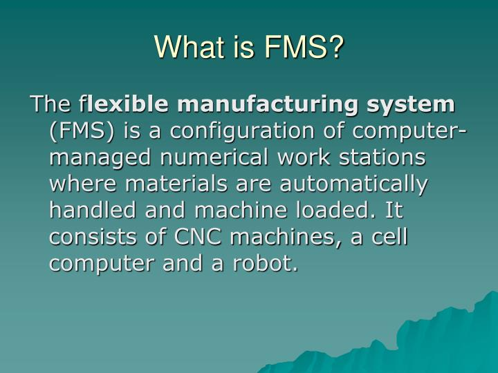 What is FMS?