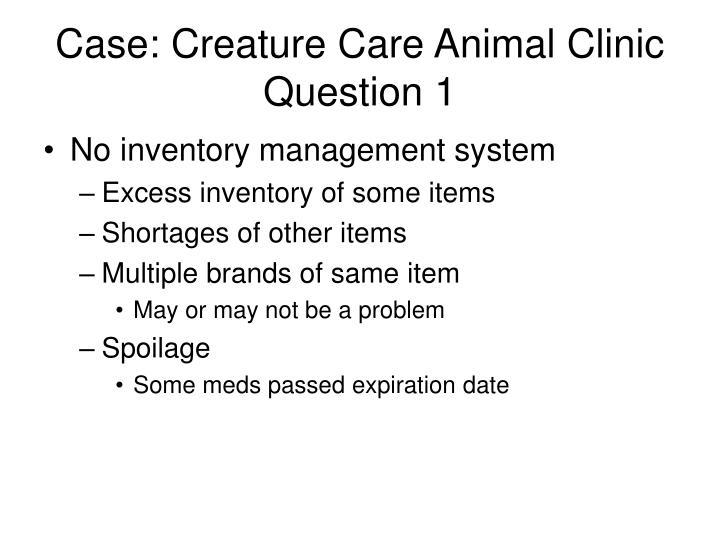 Case: Creature Care Animal Clinic