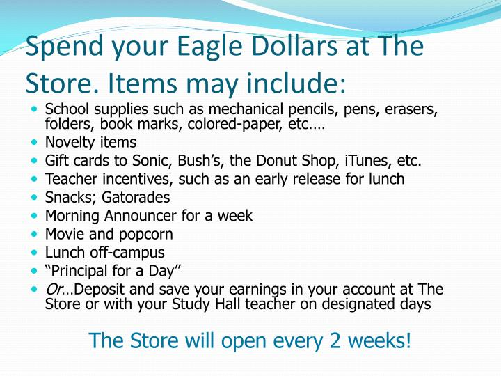 Spend your Eagle Dollars at The Store. Items may include: