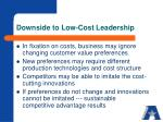 downside to low cost leadership