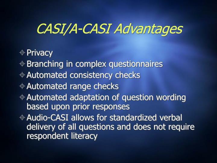 CASI/A-CASI Advantages