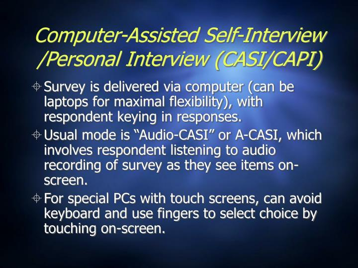 Computer-Assisted Self-Interview /Personal Interview (CASI/CAPI)