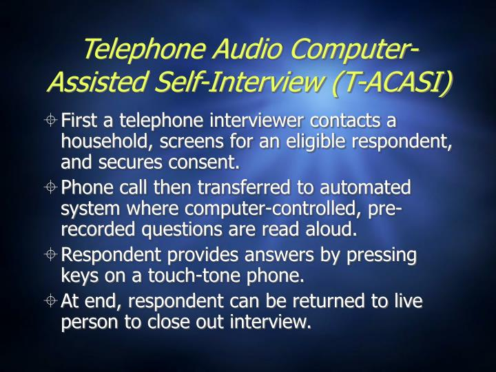 Telephone Audio Computer-Assisted Self-Interview (T-ACASI)
