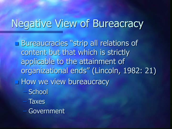 Negative View of Bureacracy