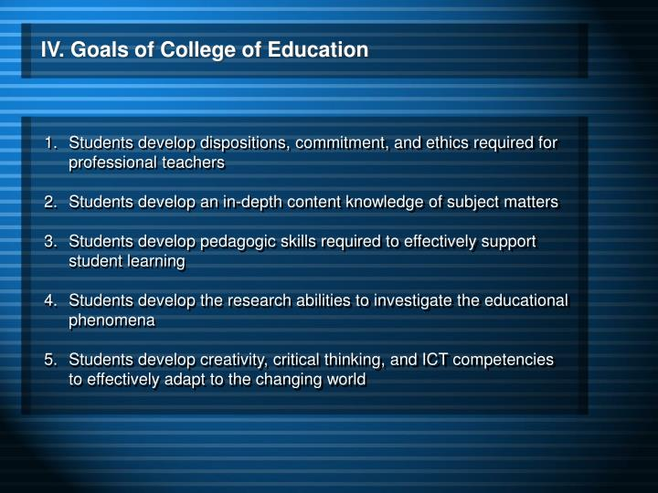 lV. Goals of College of Education