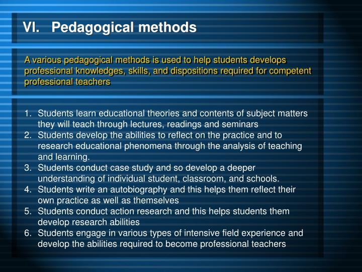 Vl.   Pedagogical methods