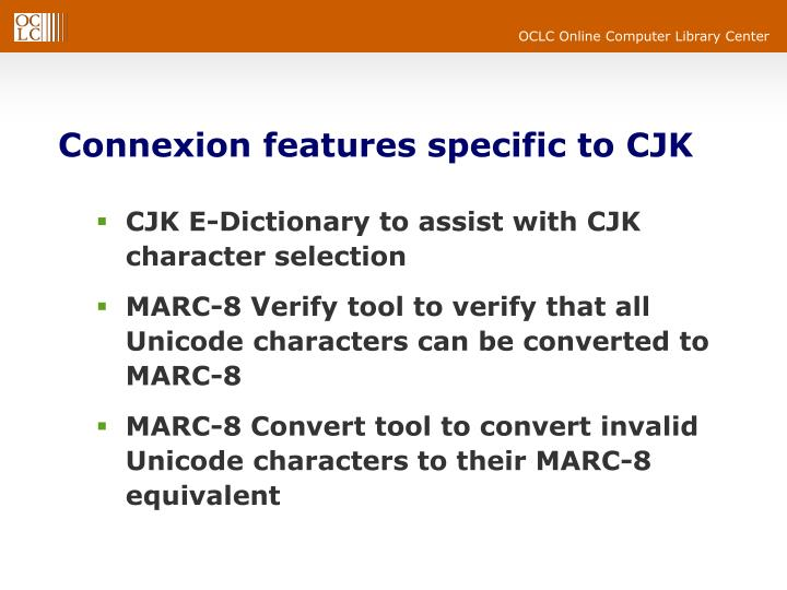 Connexion features specific to CJK