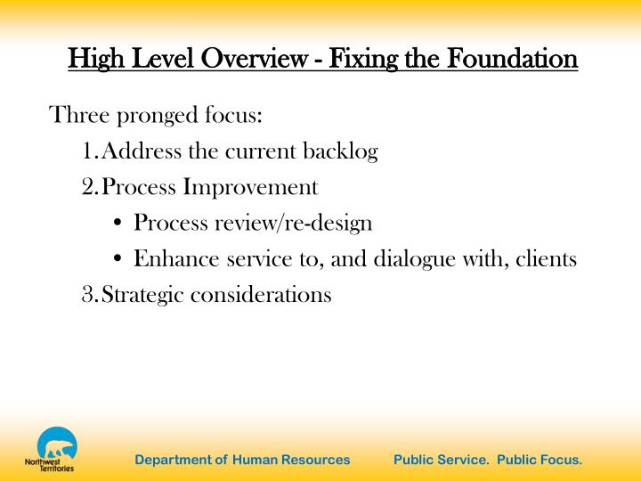 High Level Overview - Fixing the Foundation