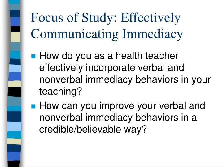 Focus of Study: Effectively Communicating Immediacy